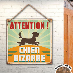 Plaque Métallique Attention Chien Bizarre