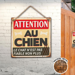 Plaque Métallique Attention au Chien Le Chat n'est pas Fiable Non Plus