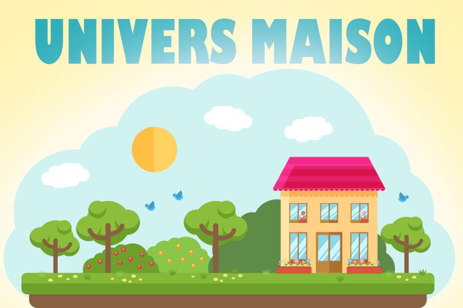 Univers Maison un univers pour chaque pièce de la maison